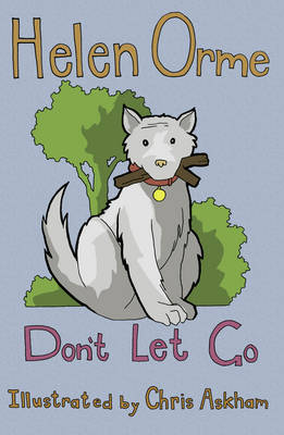 Don't Let Go by Helen Orme