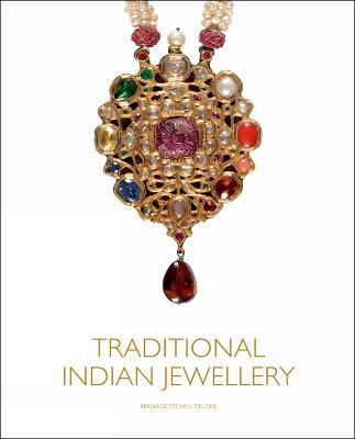 Traditional Indian Jewellery by Bernadette van Gelder