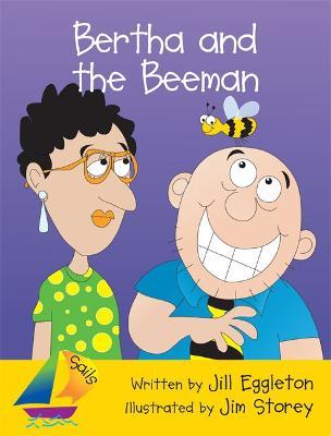 Bertha and the Beeman Big Book by Jill Eggleton