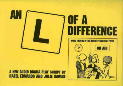An L of a Difference: a Radio Play by Hazel Edwards