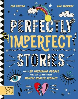 Perfectly Imperfect Stories: Meet 29 inspiring people and discover their mental health stories by Leo Potion