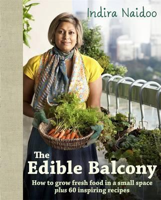 Edible Balcony by Indira Naidoo