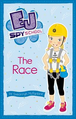 EJ Spy School: #2 Race by Susannah McFarlane