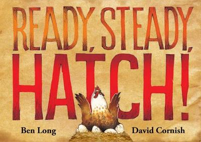 Ready, Steady, Hatch! by Ben Long