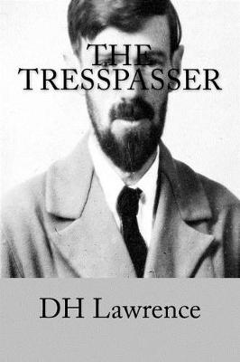 The Tresspasser by Dh Lawrence