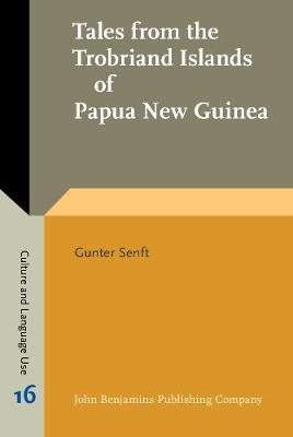Tales from the Trobriand Islands of Papua New Guinea by Gunter Senft