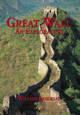 Great Wall: An Exploration by William Lindesay