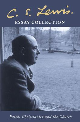 C. S. Lewis Essay Collection by C. S. Lewis