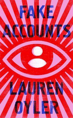 Fake Accounts by Lauren Oyler