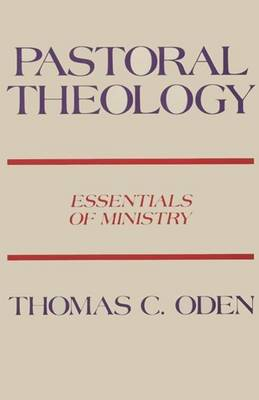 Pastoral Theology by Thomas C. Oden