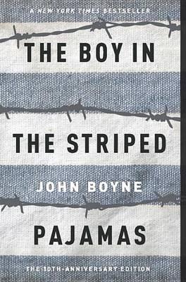 The Boy in Striped Pajamas by John Boyne