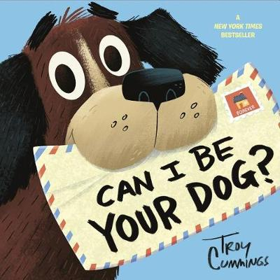 Can I Be Your Dog? by Troy Cummings