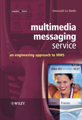 Multimedia Messaging Service: An Engineering Approach to MMS book
