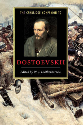 Cambridge Companion to Dostoevskii by W. J. Leatherbarrow