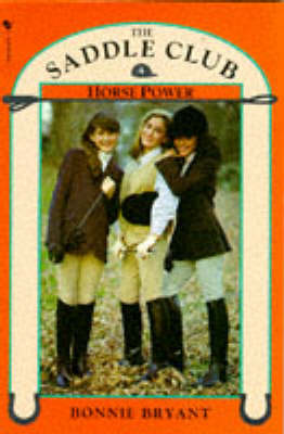 Saddle Club Book 4: Horse Power by Bonnie Bryant