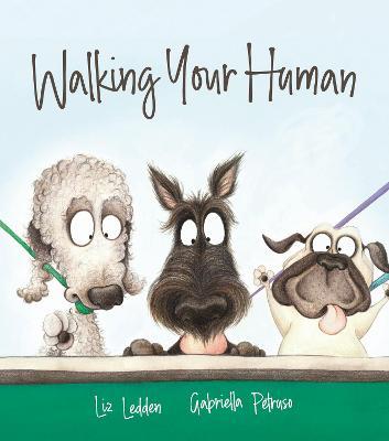 Walking Your Human: (Big Book Edition) by Liz Ledden