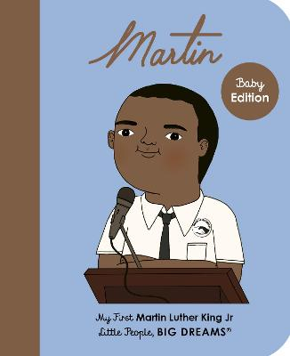 Martin Luther King Jr.: My First Martin Luther King Jr. by Maria Isabel Sanchez Vegara