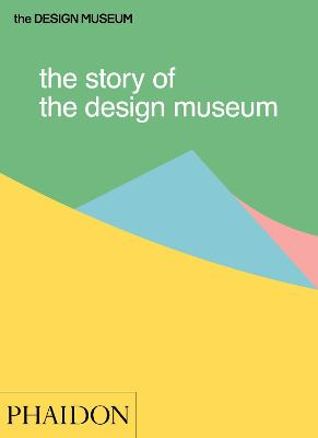 The Story of the Design Museum by Tom Wilson