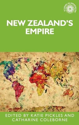 New Zealand's Empire by Katie Pickles