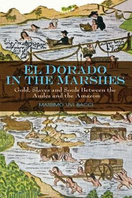El Dorado in the Marshes by Massimo Livi Bacci