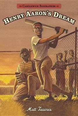 Henry Aaron's Dream by Matt Tavares