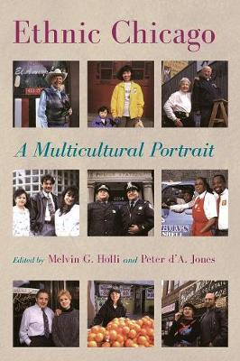 Ethnic Chicago by Melvin G. Holli