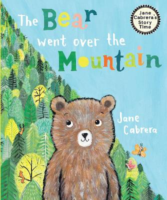 The Bear Went Over the Mountain by Jane Cabrera