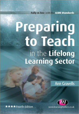 Preparing to Teach in the Lifelong Learning Sector by Ann Gravells