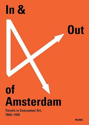 In and Out of Amsterdam: Travels in Conceptual Art by Christophe Cherix