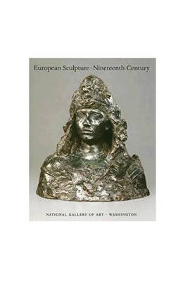 European Sculpture of the 19th Century by Ruth Butler