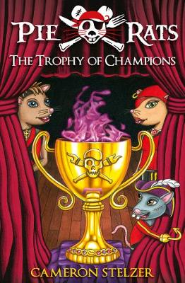 Pie Rats: The Trophy of Champions by Cameron Stelzer