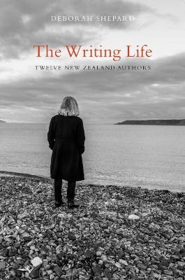 The Writing Life: Twelve New Zealand Authors book