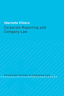 Corporate Reporting and Company Law by Charlotte Villiers