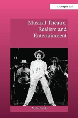 Musical Theatre, Realism and Entertainment by Millie Taylor