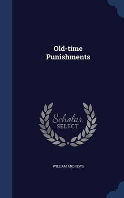 Old-Time Punishments by William Andrews