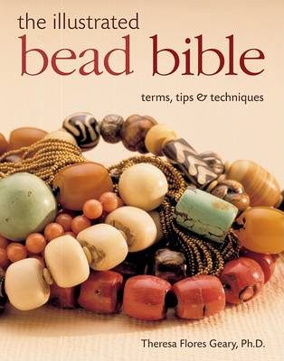 Illustrated Bead Bible by Theresa Flores
