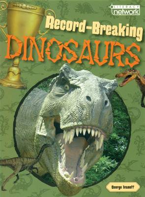 Record Breaking Dinosaur Topic Book by George Ivanoff