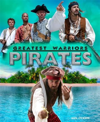 Greatest Warriors: Pirates by Alex Stewart