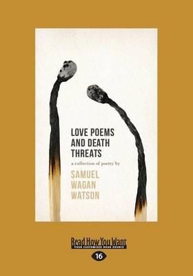 Love Poems and Death Threats by Samuel Wagan Watson