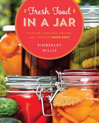 Fresh Food in a Jar by Kimberley Willis