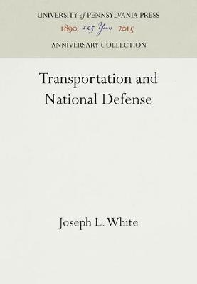 Transportation and National Defense by Joseph L. White