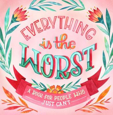Everything Is The Worst book