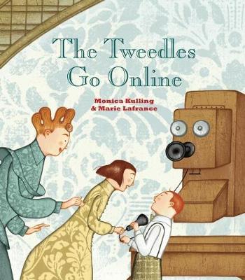 Tweedles Go Online by Monica Kulling