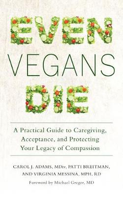 Even Vegans Die by Carol J. Adams