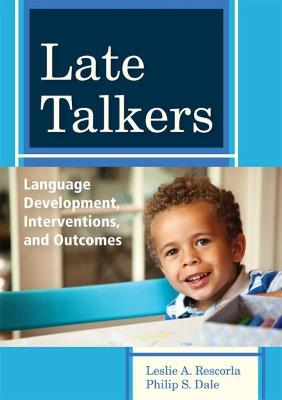 Late Talkers by Leslie A. Rescorla