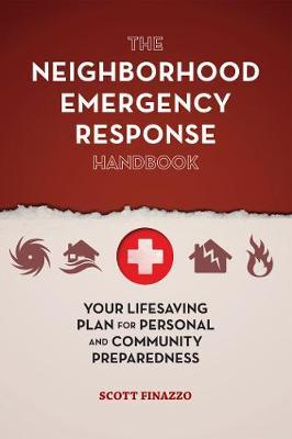 The Neighborhood Emergency Response Handbook by Scott Finazzo