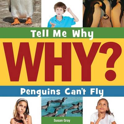 Penguins Can't Fly by Susan H Gray