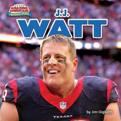 J.J. Watt by Jim Gigliotti