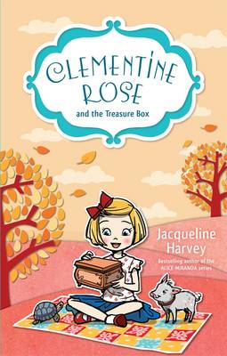 Clementine Rose and the Treasure Box 6 by Jacqueline Harvey