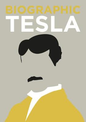 Biographic: Tesla: Great Lives in Graphic Form by Brian Clegg